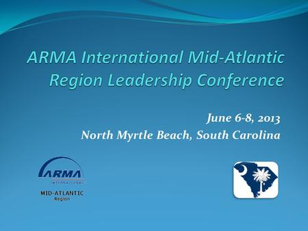 June 6-8, 2013 North Myrtle Beach, South Carolina.
