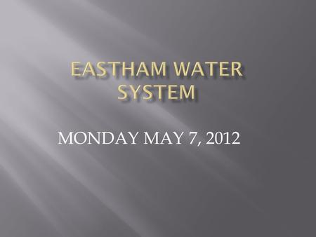 MONDAY MAY 7, 2012.  Pump tests – Districts G, H, and NRHS  Quantity and quality of water  All required well source permitting for up to 1 MGD from.