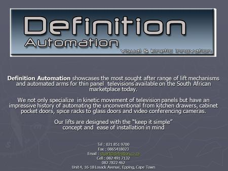 Definition Automation showcases the most sought after range of lift mechanisms and automated arms for thin panel televisions available on the South African.