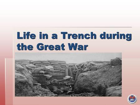 Life in a Trench during the Great War. Living in mud !!  Would you have liked to live in mud for 4 years ?  Could you have dug a massive trench for.