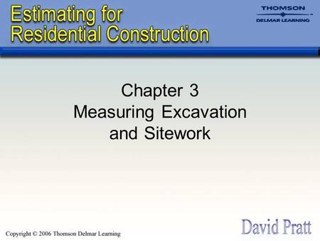 Chapter 3 Measuring Excavation and Sitework. Measuring Sitework and Excavation Work Generally Measuring sitework and excavation work is different from.