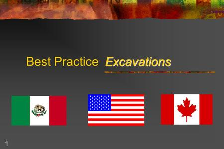 1 Excavations Best Practice Excavations. 2 Agenda - Introduction Statistics Excavations - Best Practices Question Period.