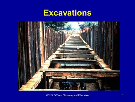 OSHA Office of Training and Education1 Excavations.