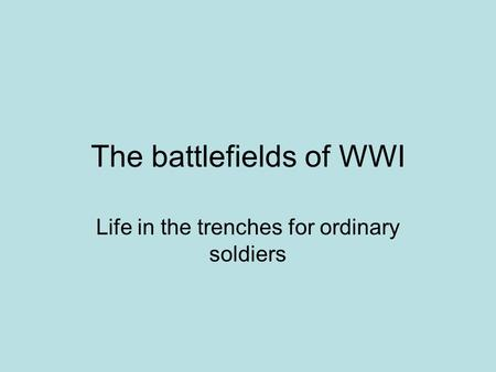 The battlefields of WWI