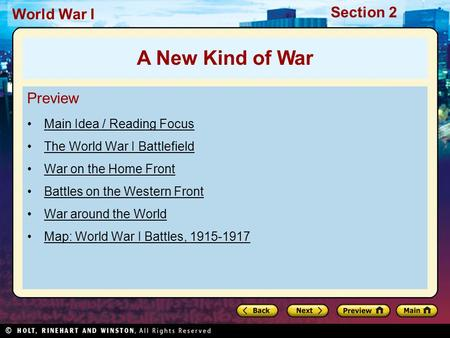 Section 2 World War I Preview Main Idea / Reading Focus The World War I Battlefield War on the Home Front Battles on the Western Front War around the World.