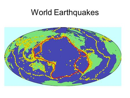 World Earthquakes. Earthquakes outline plates Looking at the pattern of major worldwide earthquakes over the past century shows a pattern. Earthquakes.
