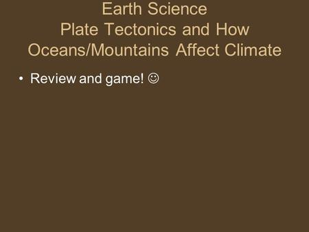Earth Science Plate Tectonics and How Oceans/Mountains Affect Climate Review and game!