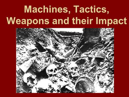 Machines, Tactics, Weapons and their Impact. (1) Henry Gregory of 119th Machine Gun company was interviewed after the war about life in the trenches.