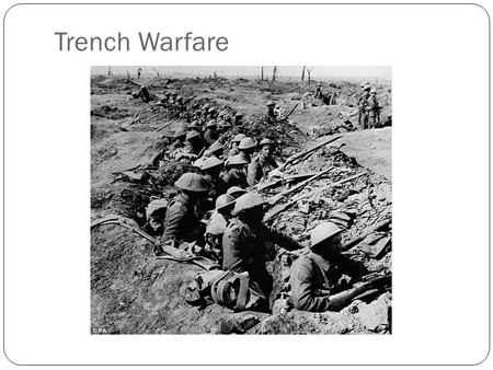 Trench Warfare. Western Front: Home by Christmas turns into a stalemate Germans were guided by the Schlieffen Plan General Alfred Graf von Schlieffen.