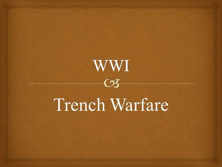Trench Warfare.   Trench warfare is a form of field fortification, consisting of parallel rows of trenches which are usually about 6-8 feet deep and.