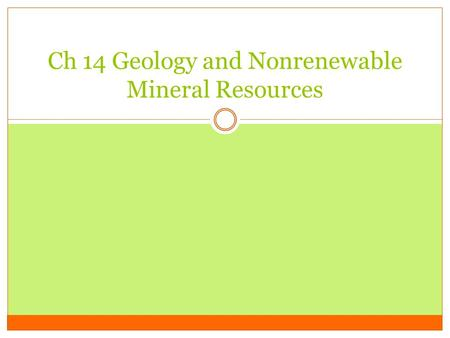 Ch 14 Geology and Nonrenewable Mineral Resources.