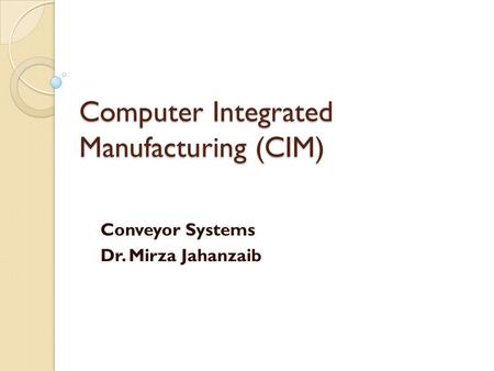 Computer Integrated Manufacturing (CIM)