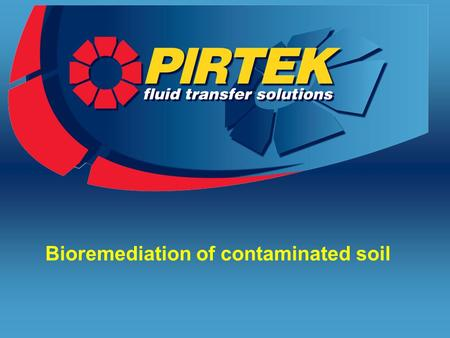 Bioremediation of contaminated soil. ..our focus is service…guaranteed! Root causes of oil spillages and site contamination Hose failures on mining machines.