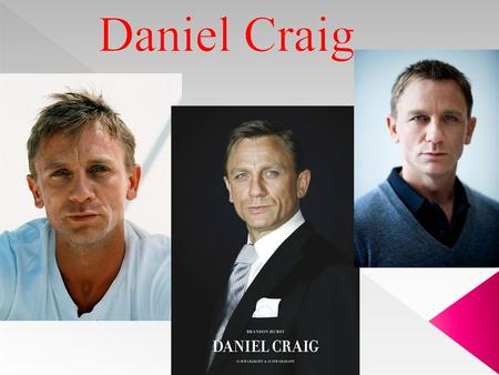 Daniel Craig (born 2 March 1968) is an English actor, best known for playing British secret agent James Bond since 2006. Craig is an alumnus of the National.