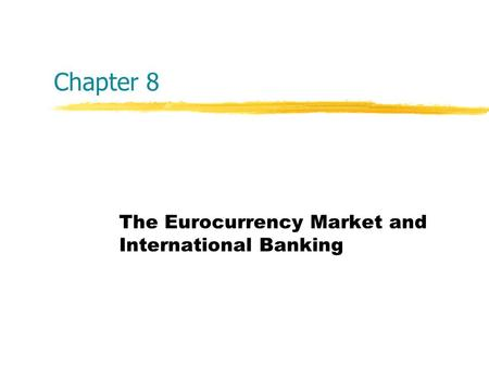 The Eurocurrency Market and International Banking