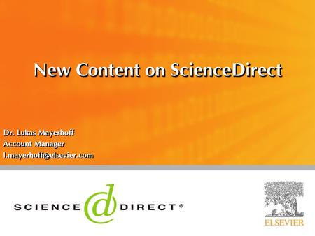 New Content on ScienceDirect Dr. Lukas Mayerhoff Account Manager Dr. Lukas Mayerhoff Account Manager
