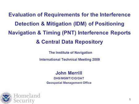 1 Evaluation of Requirements for the Interference Detection & Mitigation (IDM) of Positioning Navigation & Timing (PNT) Interference Reports & Central.