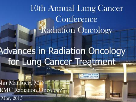 10th Annual Lung Cancer Conference Radiation Oncology
