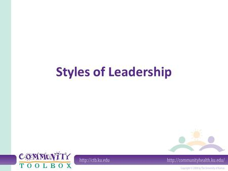 Styles of Leadership. What is leadership style? Leaders' styles encompass how they relate to others within and outside the organization, how they view.