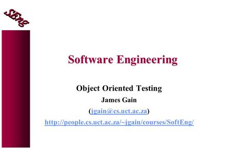 Software Engineering Object Oriented Testing James Gain