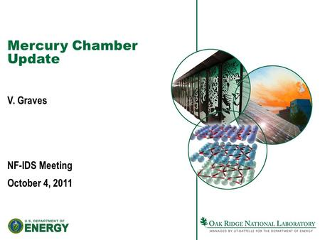 Mercury Chamber Update V. Graves NF-IDS Meeting October 4, 2011.