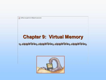 Chapter 9: Virtual Memory. 9.2 Silberschatz, Galvin and Gagne ©2005 Operating System Concepts Chapter 9: Virtual Memory Background Demand Paging Copy-on-Write.