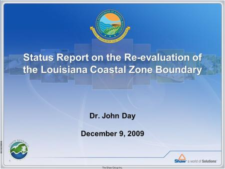 08C022009B 1 Status Report on the Re-evaluation of the Louisiana Coastal Zone Boundary Dr. John Day December 9, 2009.