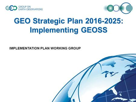 GEO Strategic Plan : Implementing GEOSS