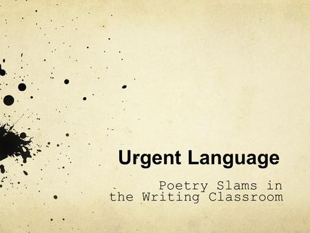 Urgent Language Poetry Slams in the Writing Classroom.