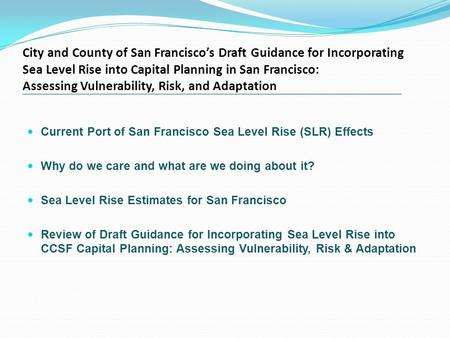 City and County of San Francisco's Draft Guidance for Incorporating Sea Level Rise into Capital Planning in San Francisco: Assessing Vulnerability, Risk,