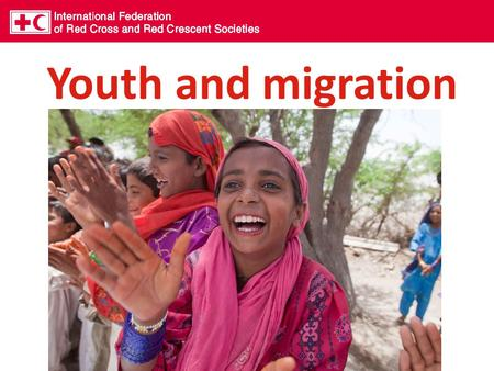 Youth and migration. 214 million people – three per cent of the world's population – are now living outside their countries of origin 33 million of these.