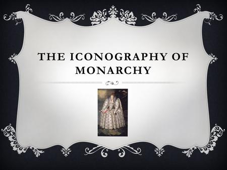 "THE ICONOGRAPHY OF MONARCHY. According to Roy Strong in Gloriana (1987), ""the deliberate development of state festivals in glorification of rulers, the."