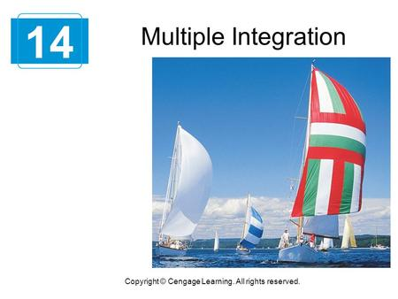 Multiple Integration 14 Copyright © Cengage Learning. All rights reserved.