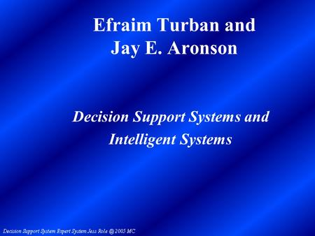 chapter1 decision support systems and business The common thread of articles published in decision support systems is their relevance to theoretical and technical issues in the support of enhanced.