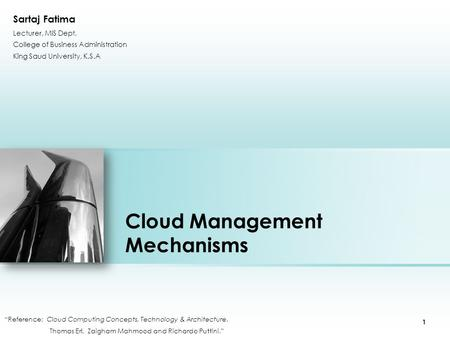 "Cloud Management Mechanisms ""Reference: Cloud Computing Concepts, Technology & Architecture. Thomas Erl, Zaigham Mahmood and Richardo Puttini."" Place photo."
