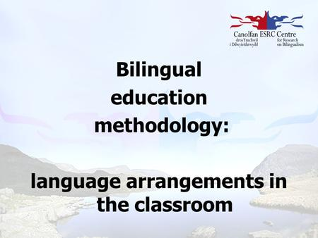 Bilingual education methodology: language arrangements in the classroom.