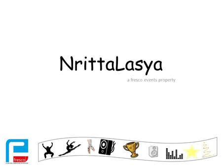 NrittaLasya a fresco events property. About NrittaLasya An extravagant corporate dance show happening on the 14 th of December at Phoenix Market city,