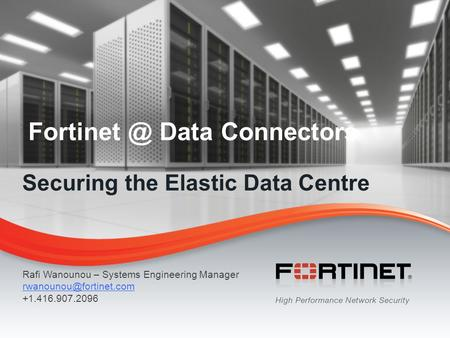 This presentation is designed to act as an introduction to Fortinet