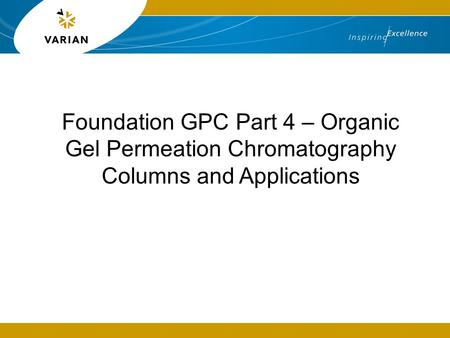 Foundation GPC Part 4 – Organic Gel Permeation Chromatography Columns and Applications.