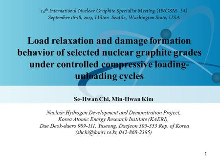 14 th International Nuclear Graphite Specialist Meeting (INGSM ̵ 14 ) September 16-18, 2013, Hilton Seattle, Washington State, USA Load relaxation and.