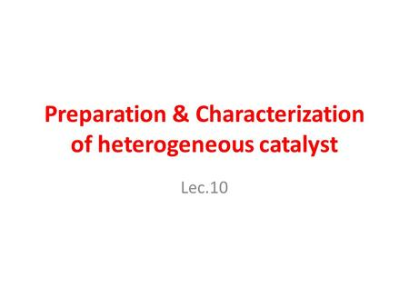 Preparation & Characterization of heterogeneous catalyst