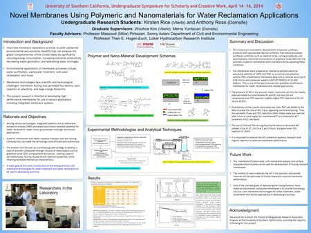University of Southern California, Undergraduate Symposium for Scholarly and Creative Work, April 14 -16, 2014 Novel Membranes Using Polymeric and Nanomaterials.