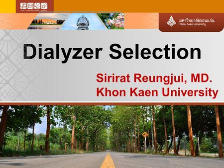 Dialyzer Selection Sirirat Reungjui, MD. Khon Kaen University.