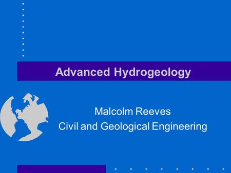 Advanced Hydrogeology Malcolm Reeves Civil and Geological Engineering.