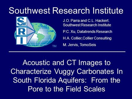 Southwest Research Institute J.O. Parra and C.L. Hackert. Southwest Research Institute P.C. Xu, Datatrends Research H.A. Collier,Collier Consulting M.