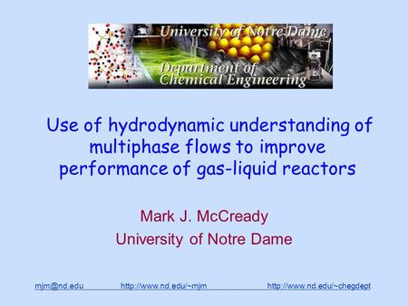 Use of hydrodynamic understanding of multiphase.