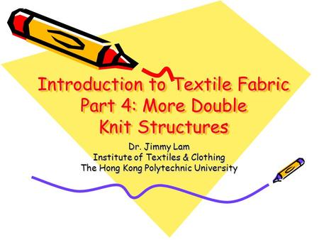 Introduction to Textile Fabric Part 4: More Double Knit Structures