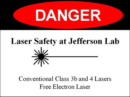 Orientation Objectives Fundamentals of Laser Operation –film: laser classification system Overview of ANSI Standard for the Safe Use of Lasers Biological.