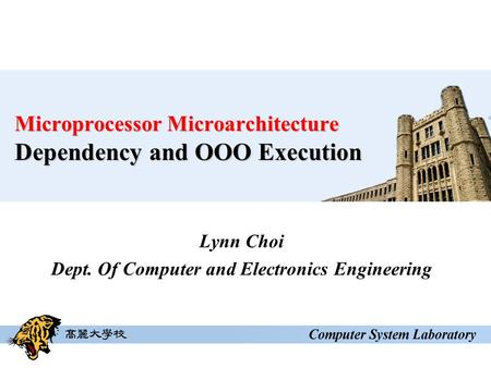 Microprocessor Microarchitecture Dependency and OOO Execution Lynn Choi Dept. Of Computer and Electronics Engineering.