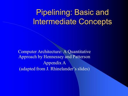 Pipelining: Basic and Intermediate Concepts